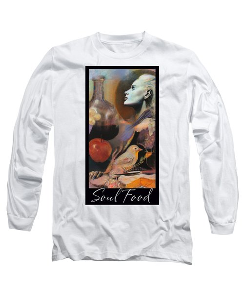 Long Sleeve T-Shirt featuring the mixed media Soul Food - With Title And Dark Border by Brooks Garten Hauschild