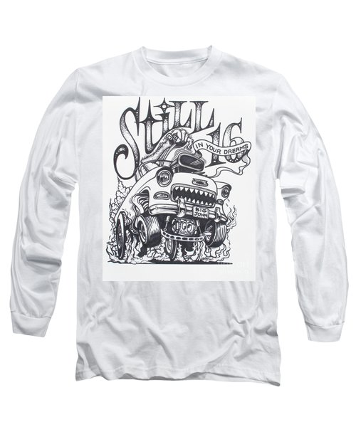 Still 16 In Your Mind Long Sleeve T-Shirt
