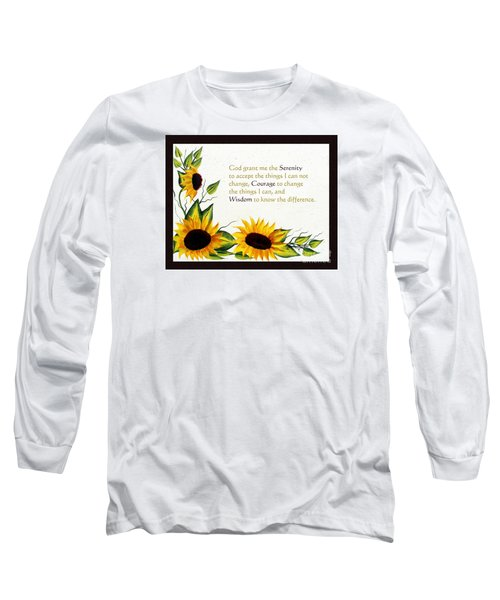 Sunflowers And Serenity Prayer Long Sleeve T-Shirt by Barbara Griffin