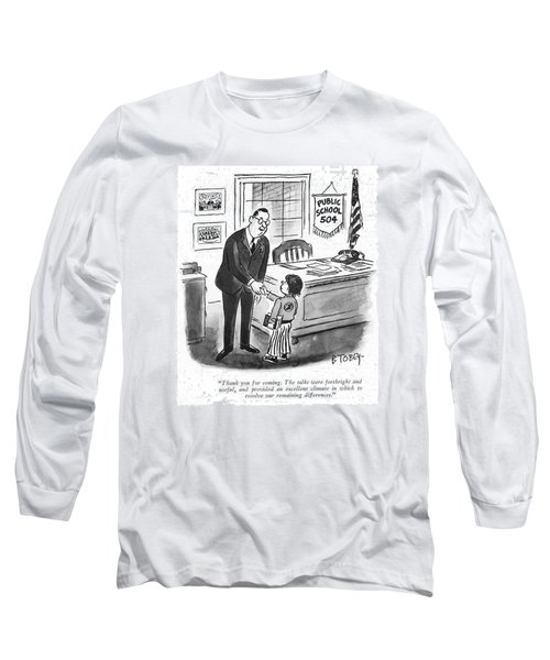 Thank You For Coming. The Talks Were Forthright Long Sleeve T-Shirt