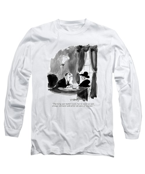 That Being Your Mother's Wish Long Sleeve T-Shirt