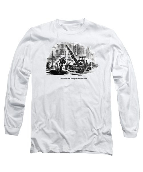 That Does It!  I'm Voting For Howard Stern Long Sleeve T-Shirt