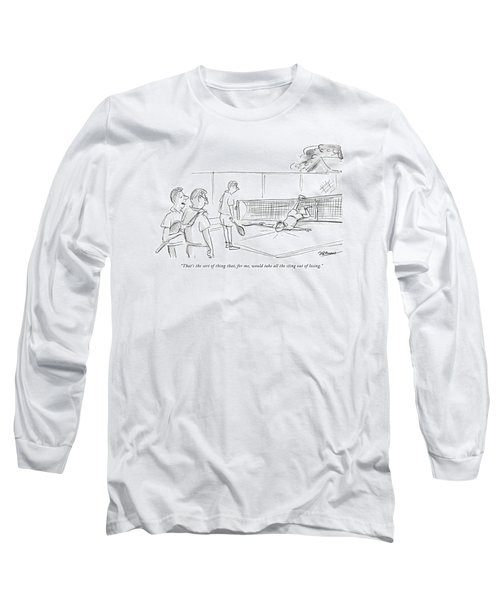 That's The Sort Of Thing That Long Sleeve T-Shirt