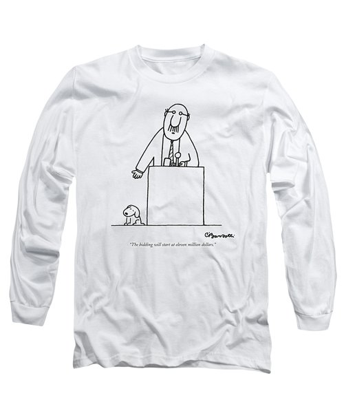 The Bidding Will Start At Eleven Million Dollars Long Sleeve T-Shirt by Charles Barsotti