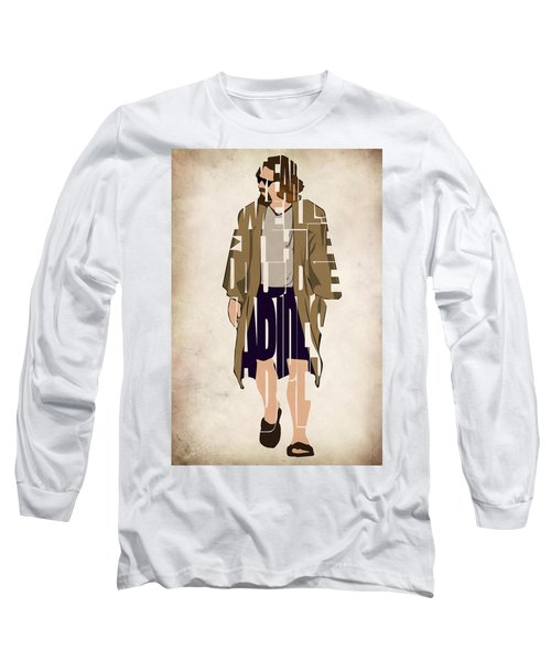 The Big Lebowski Inspired The Dude Typography Artwork Long Sleeve T-Shirt by Ayse Deniz