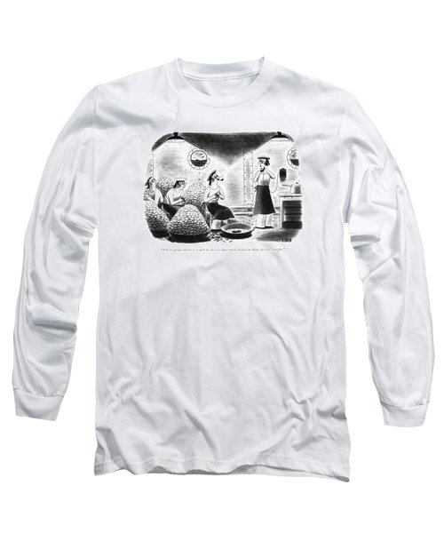 The Captain Thinks It Would Be Nice Long Sleeve T-Shirt