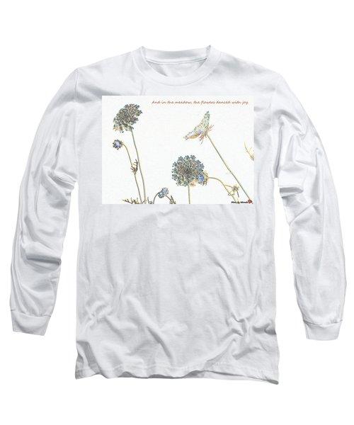 The Flowers Danced Long Sleeve T-Shirt