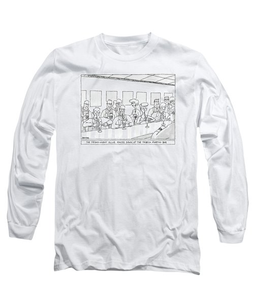 The Friday Night Olive Races Down At The Tribeca Long Sleeve T-Shirt