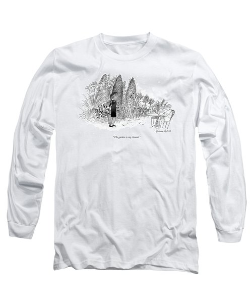 The Garden Is My Resume Long Sleeve T-Shirt
