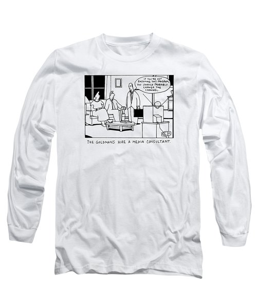 The Goldmans Hire A Media Consultant Long Sleeve T-Shirt