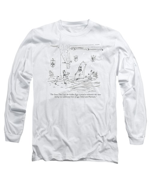 The Goose That Lays The Golden Eggs Is Proud Long Sleeve T-Shirt