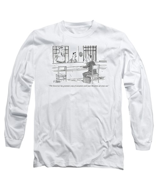 The Governor Has Granted A Stay Of Execution Long Sleeve T-Shirt