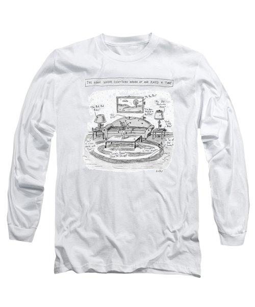 The House Where Everything Wound Up And Played Long Sleeve T-Shirt