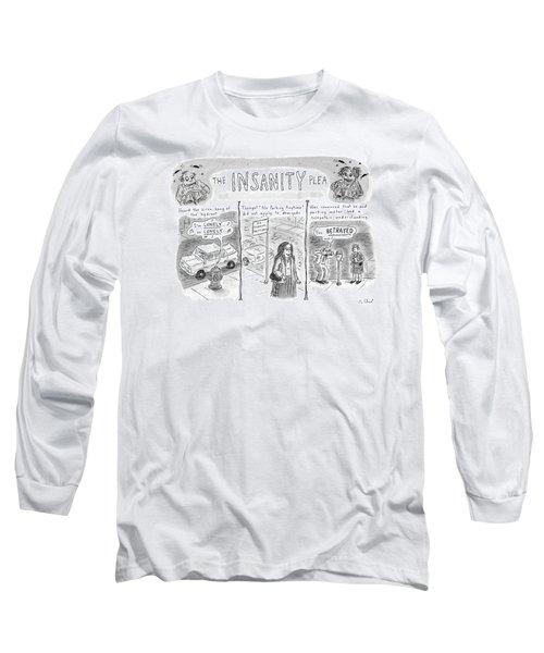 The Insanity Plea Long Sleeve T-Shirt