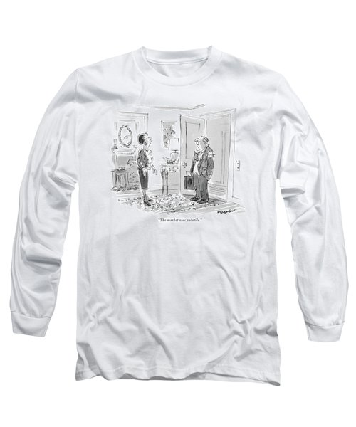 The Market Was Volatile Long Sleeve T-Shirt