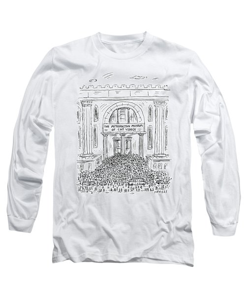 The Metropolitan Museum Of Cat Videos Thronged Long Sleeve T-Shirt