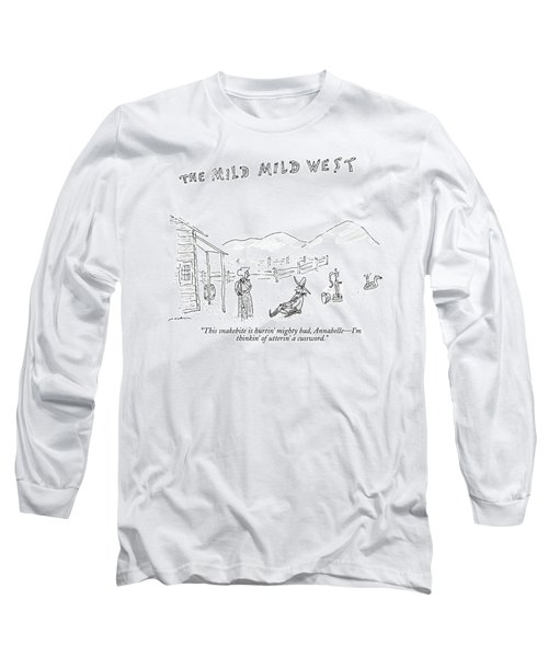 The Mild Mild West. A Cowboy In A Western Setting Long Sleeve T-Shirt