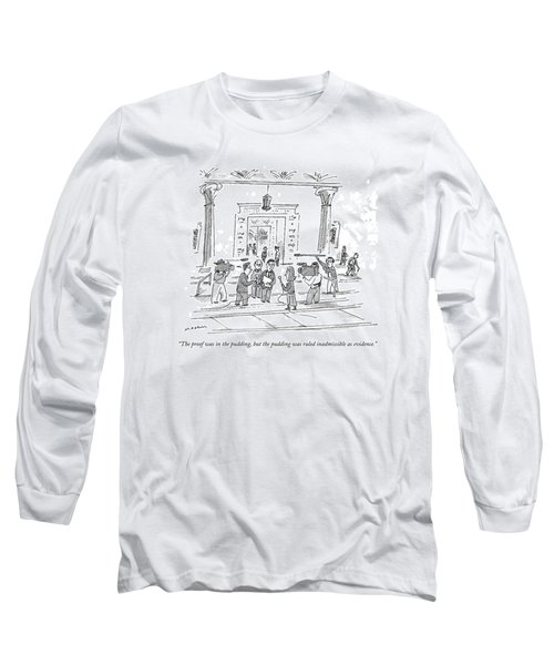 The Proof Was In The Pudding Long Sleeve T-Shirt