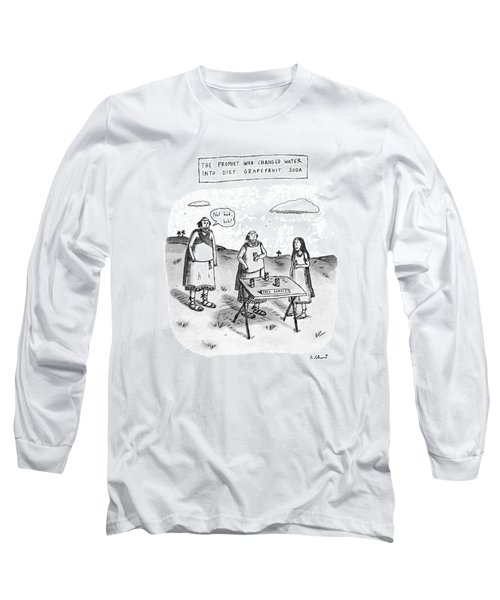 The Prophet Who Changed Water Into Diet Long Sleeve T-Shirt by Roz Chast