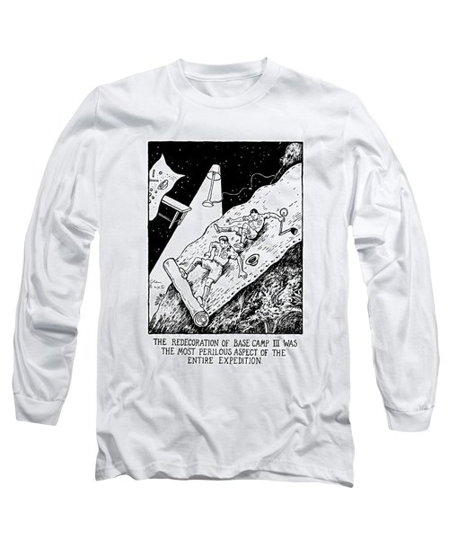 The Redecoration Of Base Camp IIi Was The Most Long Sleeve T-Shirt