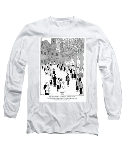 The Renascence Of Rugged Individualism  The Bryn Long Sleeve T-Shirt
