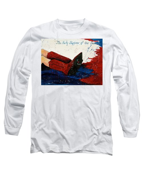 The Ruby Slippers Of The South Long Sleeve T-Shirt