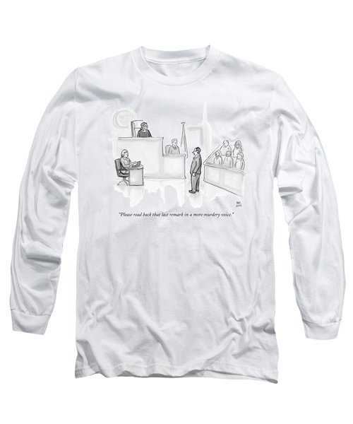 The Scene Is A Courtroom. A Lawyer Is Looking Long Sleeve T-Shirt