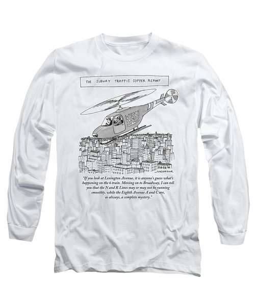 The Subway Traffic Copter Report Features Long Sleeve T-Shirt