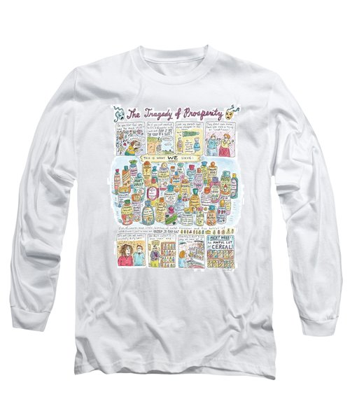 'the Tragedy Of Prosperity' Long Sleeve T-Shirt by Roz Chast