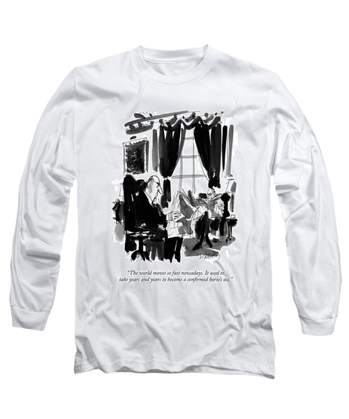 The World Moves So Fast Nowadays.  It Used Long Sleeve T-Shirt