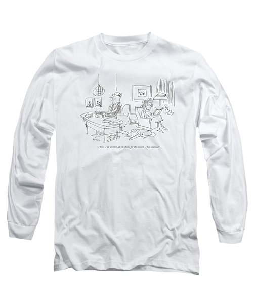 There.  I've Written All The Checks Long Sleeve T-Shirt