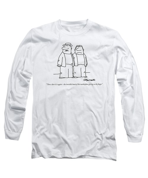 There, There It Is Again - The Invisible Hand  Of Long Sleeve T-Shirt