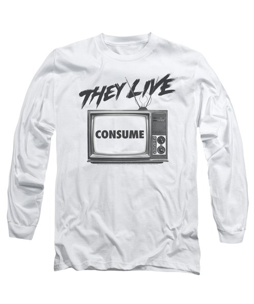 They Live - Consume Long Sleeve T-Shirt