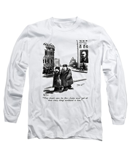 They Should Open The Files - Lenin Never Said All Long Sleeve T-Shirt