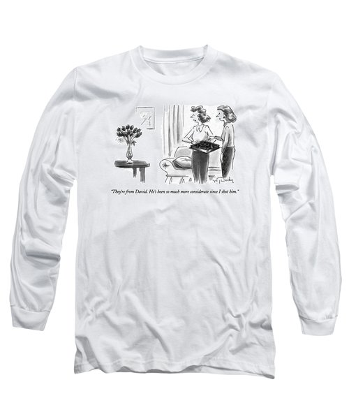 They're From David.  He's Been So Much More Long Sleeve T-Shirt