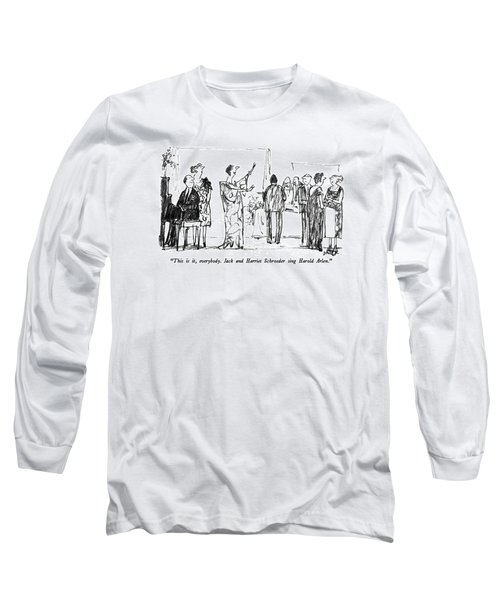 This Is It, Everybody.  Jack And Harriet Long Sleeve T-Shirt