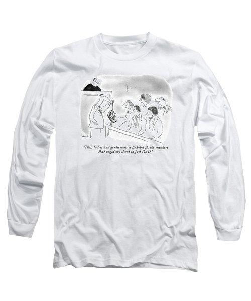 This, Ladies And Gentlemen, Is Exhibit Long Sleeve T-Shirt