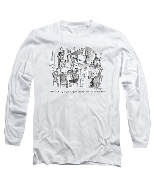 This Next Song Is For Everyone Who Long Sleeve T-Shirt