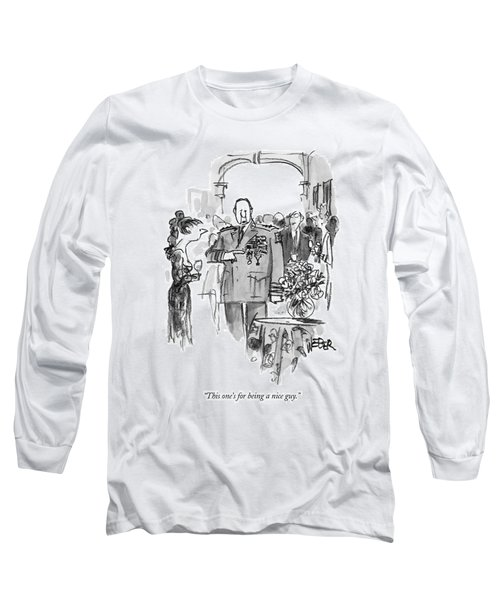 This One's For Being A Nice Guy Long Sleeve T-Shirt