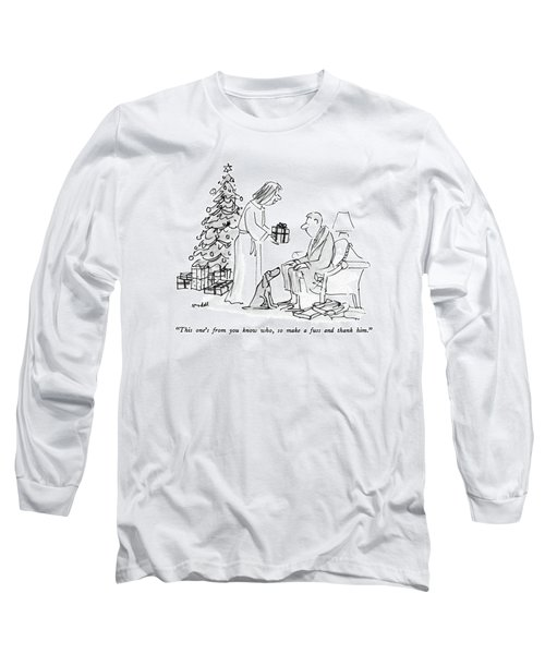 This One's From You Know Who Long Sleeve T-Shirt