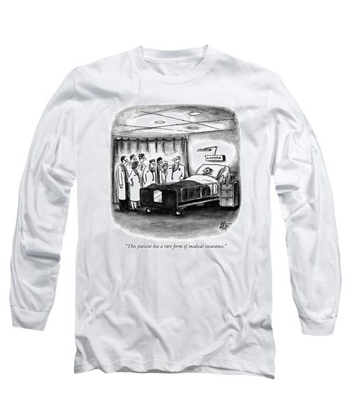 This Patient Has A Rare Form Of Medical Insurance Long Sleeve T-Shirt