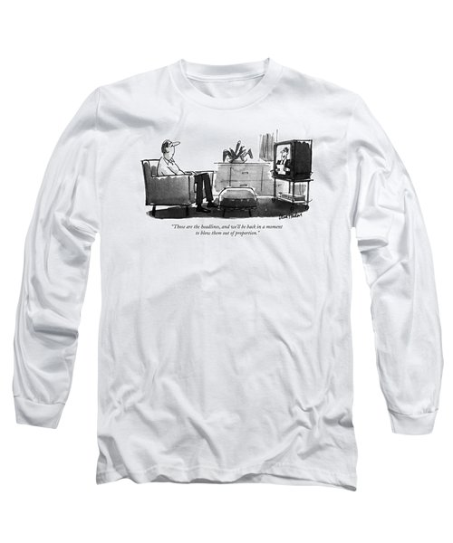 Those Are The Headlines Long Sleeve T-Shirt