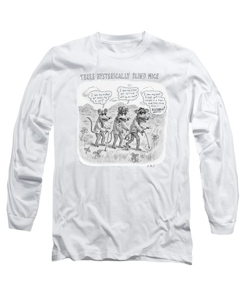 Three Hysterically Blind Mice Long Sleeve T-Shirt