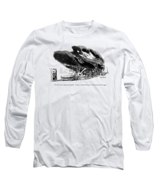 To Hell With A Balanced Portfolio. I Want Long Sleeve T-Shirt
