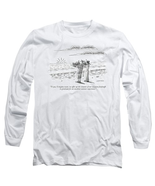 To You, O Mighty Ocean, We Offer Up The Remains Long Sleeve T-Shirt