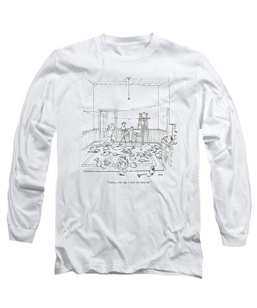 Today Is The Day I Start The New Me! Long Sleeve T-Shirt