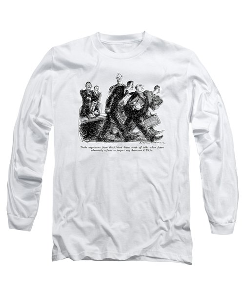 Trade Negotiators From The United States Break Long Sleeve T-Shirt
