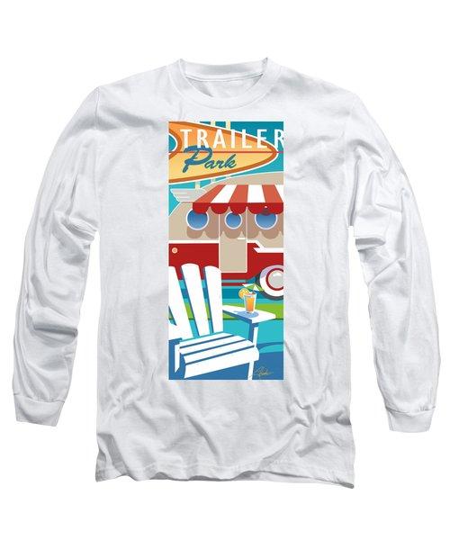 Trailer Park Long Sleeve T-Shirt