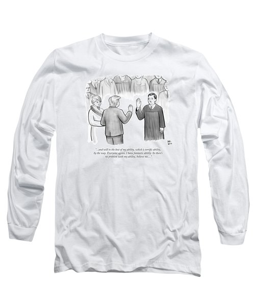 Trump Being Sworn Into Office Long Sleeve T-Shirt
