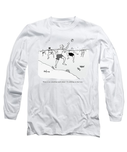 Try Nibbling On Their Toes Long Sleeve T-Shirt